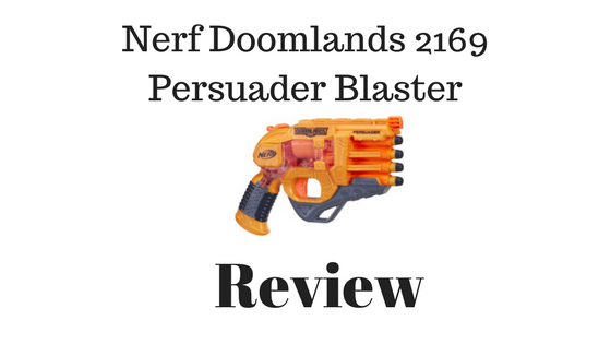 Nerf Doomlands 2169 Persuader Blaster Review