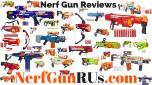 Nerf Gun Reviews | NerfGunRUS.com