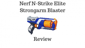 Nerf N-Strike Elite Strongarm Blaster Review