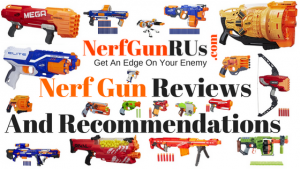 NerfGunRUs.com | Nerf Gun Reviews And Recommendations