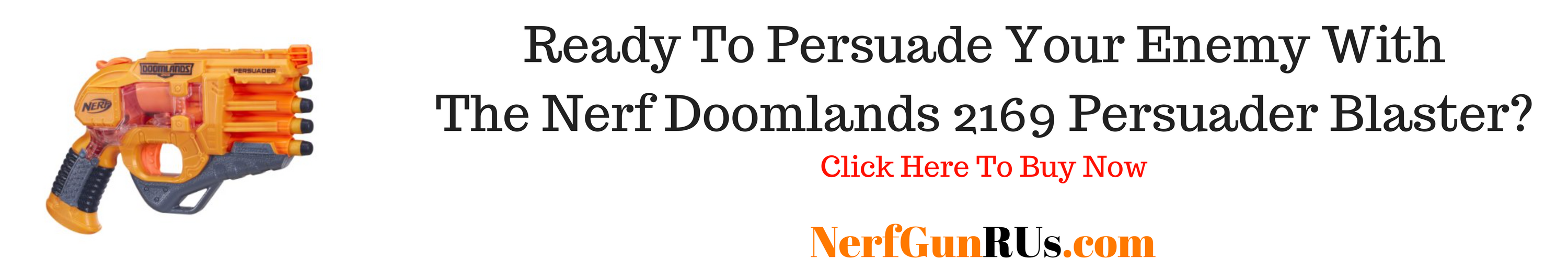 Ready To Persuade Your Enemy With The Nerf Doomlands 2169 Persuader Blaster | NerfGunRUs.com