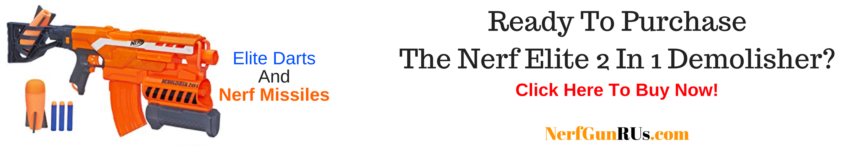 Ready To Purchase The Nerf Elite 2 In 1 Demolisher   NerfGunRUs.com