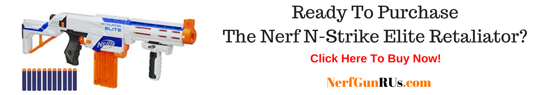 Ready To Purchase The Nerf N-Strike Elite Retaliator