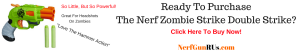 Ready To Purchase The Nerf Zombie Strike Double Strike | NerfGunRUs.com
