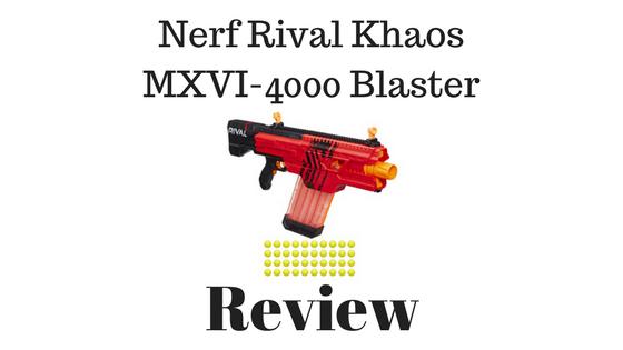 Nerf Rival Khaos MXVI-4000 Blaster Review