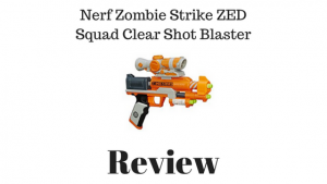 Nerf Zombie Strike ZED Squad Clear Shot Blaster Review