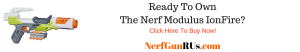 Ready To OwnThe Nerf Modulus IonFire | NerfGunRUs.com