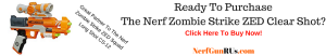 Ready To Purchase The Nerf Zombie Strike ZED Clear Shot | NerfGunRUs.com