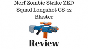 Nerf Zombie Strike ZED Squad Longshot CS-12 Blaster Review