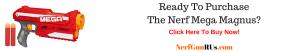 Ready To Purchase The Nerf Mega Magnus | NerfGunRUs.com