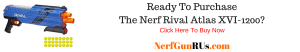 Ready To Purchase The Nerf Rival Atlas XVI-1200 | NerfGunRUs.com