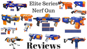 Elite Series Nerf Gun Reviews