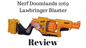 Nerf Doomlands 2169 Lawbringer Blaster review