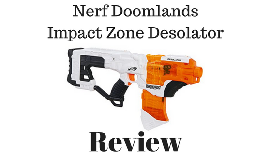 Nerf Doomlands Impact Zone Desolator Review