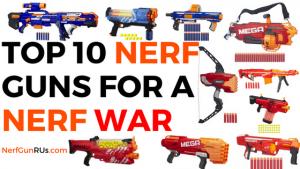 Top 10 Nerf guns For A Nerf War