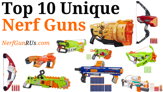 Top 10 Unique Nerf Guns | NerfGunRUs.com