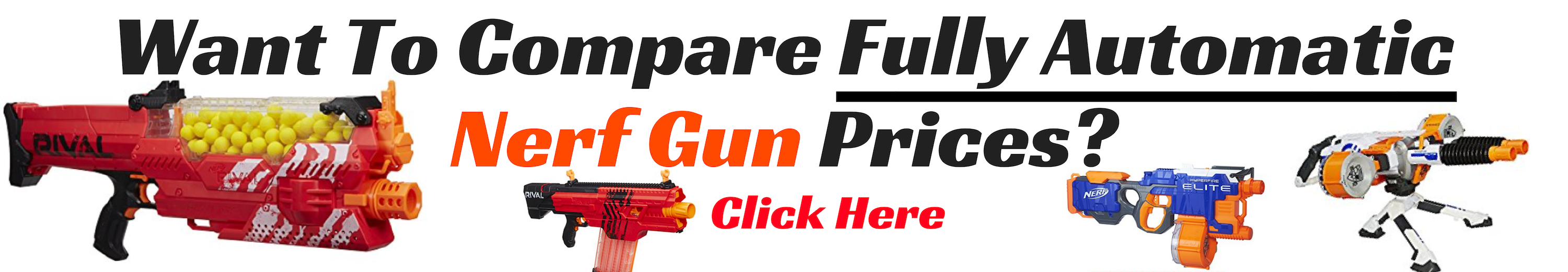 Want To Compare Fully Automatic Nerf Gun Prices