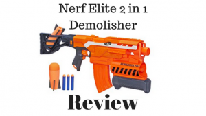 Nerf 2 in 1 Demolisher Review