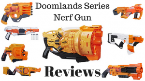 Doomlands Series Nerf Gun Reviews