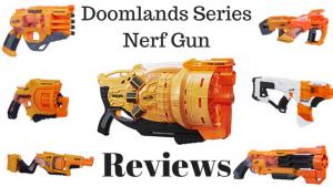 Doomlands Series Nerf Gun Reviews
