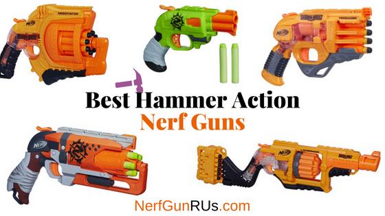 Best Hammer Action Nerf Guns | NerfGunRUs.com