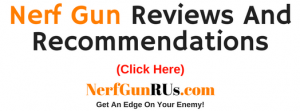 Nerf Gun Reviews And Recommendations | NerfGunRUs.com