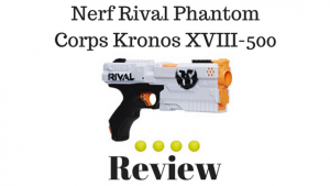 Nerf Rival Phantom Corps Kronos XVIII-500 Review