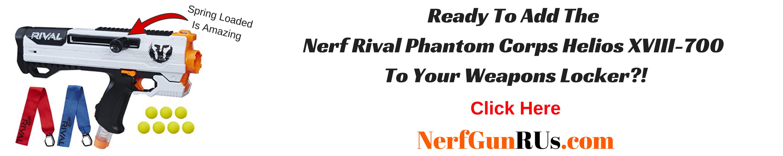 Ready To Add The Nerf Rival Phantom Corps Helios XVIII-700 To Your Weapons Locker | NerfGunRUs.com