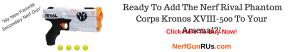 Ready To Add The Nerf Rival Phantom Corps Kronos XVIII-500 To Your Arsenal   NerfGunRUs.com