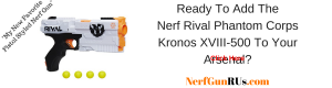 Ready To Add The Nerf Rival Phantom Corps Kronos XVIII-500 To Your Arsenal | NerfGunRUs.com