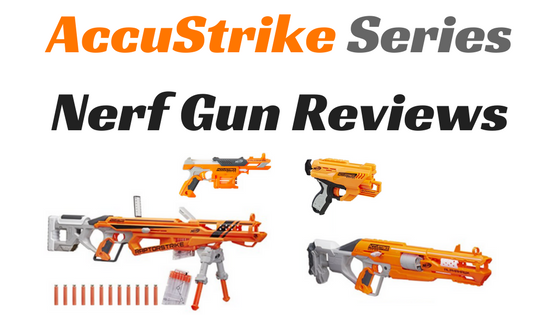 AccuStrike Series Nerf Gun Reviews