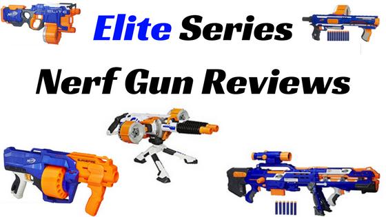 Elite Series Nerf Gun Reviews