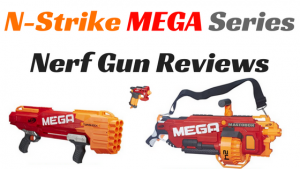 Mega Series Nerf Gun Reviews
