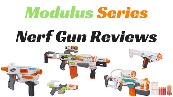 Modulus Series Nerf Gun Reviews