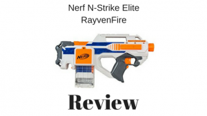 Nerf N-Strike Elite RayvenFire Review
