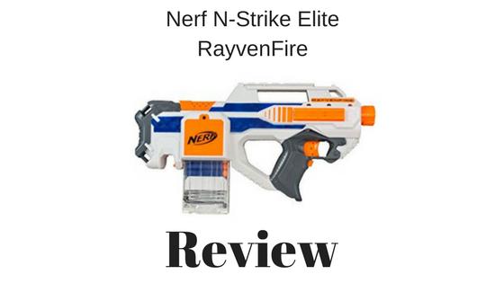 nerf n strike elite rayvenfire review nerf gun r us
