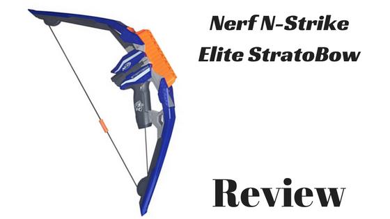 Nerf N-Strike Elite StratoBow Review