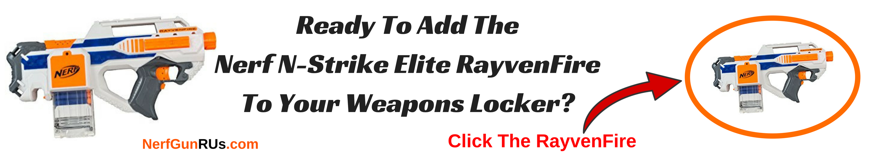 Ready To Add The Nerf N-Strike Elite RayvenFireTo Your Weapons Locker