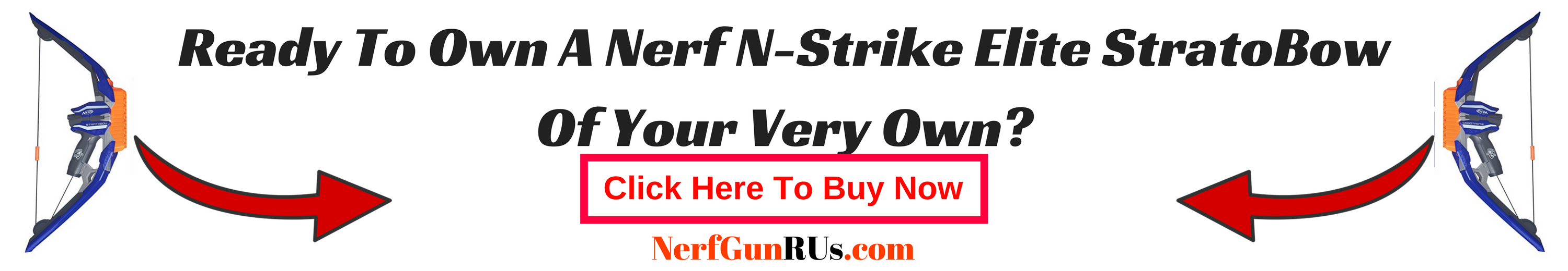 Ready To Own A Nerf N-Strike Elite StratoBow Of Your Very Own_