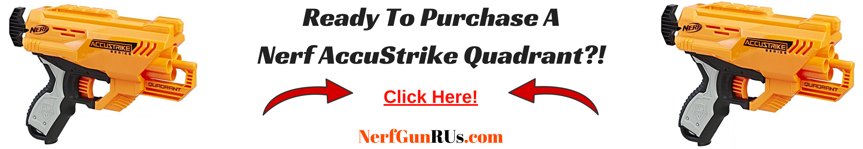 Ready To Purchase A Nerf AccuStrike Quadrant