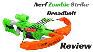 Nerf Zombie Strike Dreadbolt review