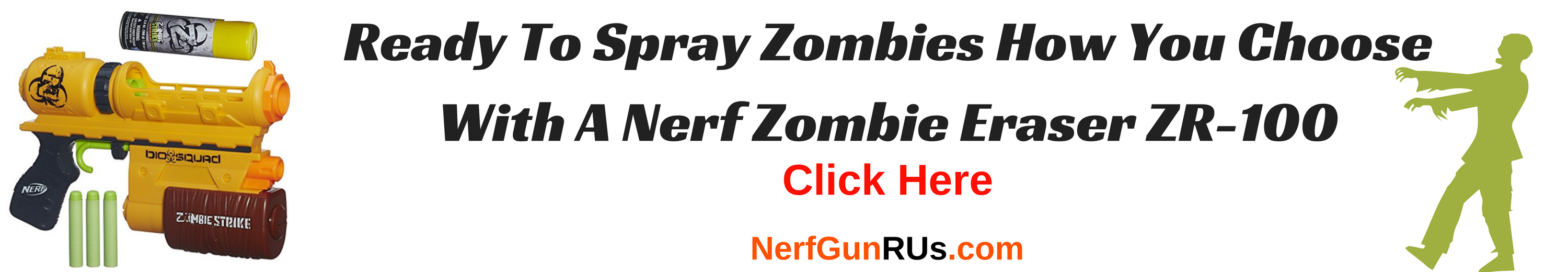 Ready To Spray Zombies How You Choose With A Nerf Zombie Eraser ZR-100