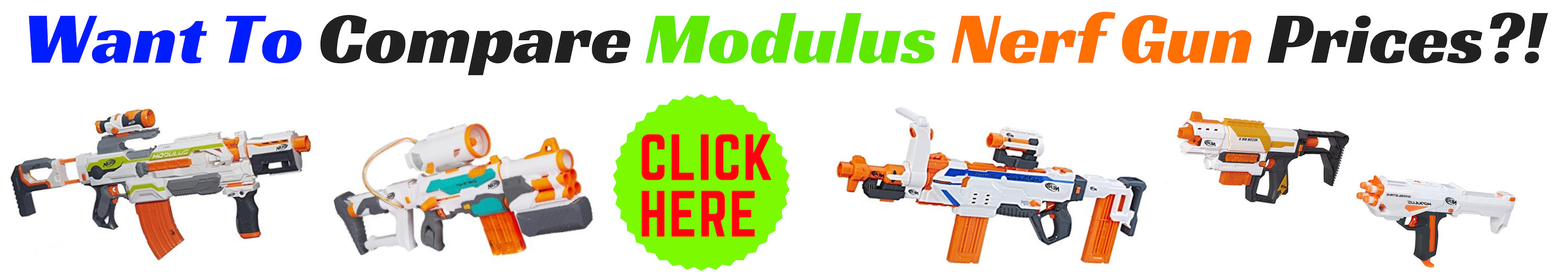 Want To Compare Modulus Nerf Gun Prices