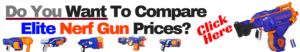 Do You Want To Compare Elite Nerf Gun Prices
