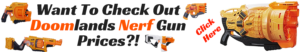 Want To Check Out Doomlands Nerf Gun Prices