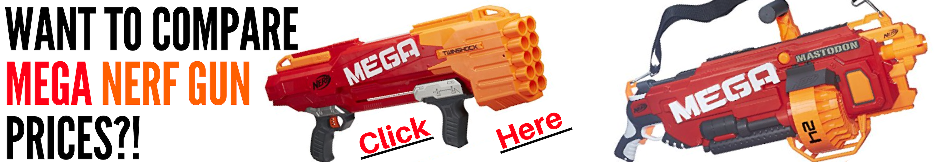 Want To compare mega Nerf Gun Prices