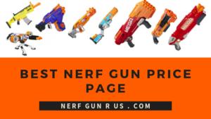 Best Nerf Gun Price Page | NerfGunRUs.com