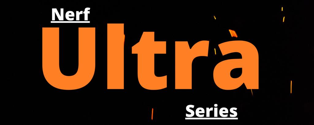 Nerf Ultra Series